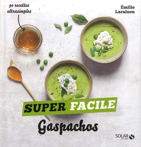 Gaspachos et autres soupes froides - super facile par  Emilie LARAISON