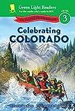 Celebrating Colorado: 50 States to Celebrate (Green Light Readers Level 3)