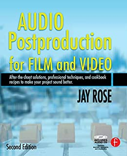Audio Postproduction for Film and Video (DV Expert Series) von [Rose, Jay]