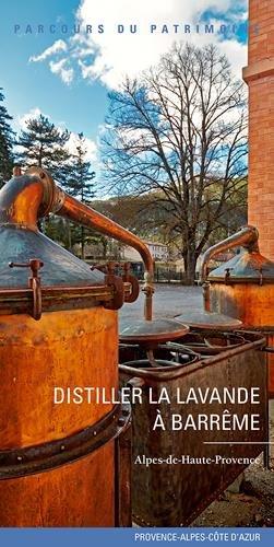 Distiller la lavande à Barrême par Collectif