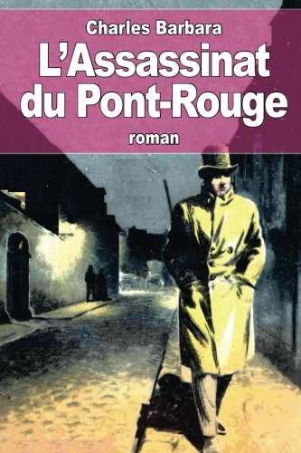 L'Assassinat du Pont-Rouge par Charles Barbara