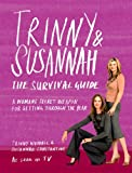 Trinny and Susannah the Survival Guide: A Woman's Secret Weapon for Getting Through the Year