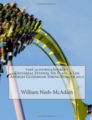 thecaliforniasources-universal-studios-six-flags-los-angeles-guidebook-spring-summer-2012-the-only-c