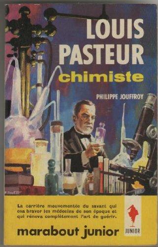 Louis pasteur, chimiste par Philippe JOUFFROY