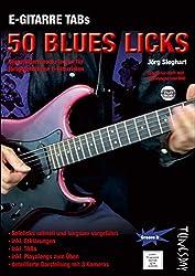 E-Gitarre TABs 50 Blues Licks - Blues-Gitarrensolo lernen für fortgeschrittene E-Gitarristen - Tabulatur-Heft mit Erklärungen und DVD