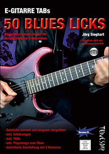 E-Gitarre TABs 50 Blues Licks - Blues-Gitarrensolo lernen für fortgeschrittene E-Gitarristen - Tabulatur-Heft mit Erklärungen und DVD (Jazz-gitarre Dvd)