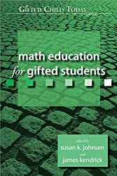 Math Education for Gifted Students (Gifted Child Today Reader) by Susan Johnsen Ph.D. (2005-09-01)