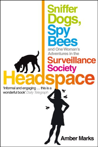 Headspace: Sniffer Dogs, Spy Bees and One Woman's Adventures in the Surveillance Society (English Edition) Surveillance Detector