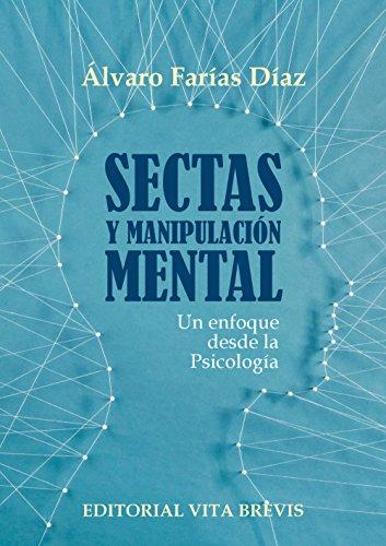 Sectas y manipulación mental: Un enfoque desde la Psicología (Colección RIES (Red Iberoamericana de Estudio de las Sectas) nº 3) (Spanish Edition)