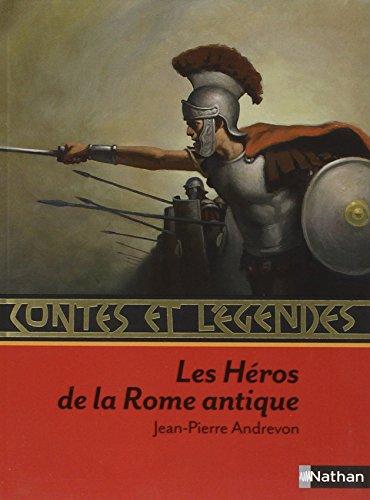 Contes et lgendes : Les hros de la Rome antique
