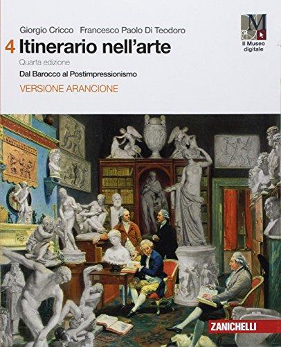 Itinerario nell'arte. Per le Scuole superiori  . Con e-book: Museo digitale: 4