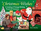 Christmas Wishes: A Catalog of Vintage Holiday Treats & Treasures (Hardback) - Common