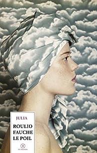 Roulio Fauche le poil par  Julia