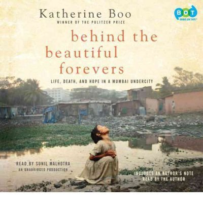 [( Behind the Beautiful Forevers: Life, Death, and Hope in a Mumbai Undercity * * )] [by: Katherine Boo] [Feb-2012]
