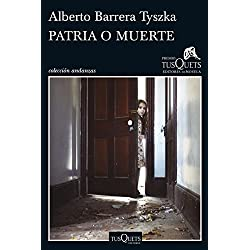 Patria o muerte (.) Premio Tusquets 2015