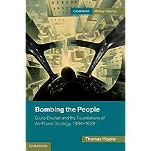 Bombing the People (Cambridge Military Histories)