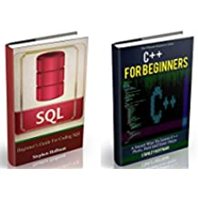 C++: The Ultimate Guide to Learn C++ and SQL Programming Fast (C++ for beginners, c programming, JAVA, Coding, CSS, PHP) (Programming, computer language, ... Developers Book 1) (English Edition)