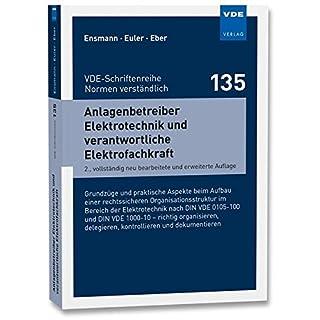 Anlagenbetreiber Elektrotechnik und verantwortliche Elektrofachkraft (VDE-Schriftenreihe - Normen verständlich)