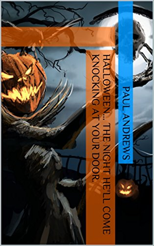 Halloween... the Night He'll Come Knocking at Your Door. (English Edition)