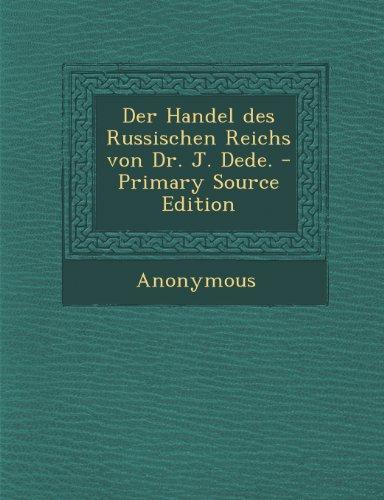 Der Handel Des Russischen Reichs Von Dr. J. Dede.