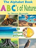 The Alphabet Book ABC's of Nature: Admirable and Educational Alphabet Book with 90 Unique Pictures for 2-6 Year Old Kids