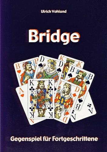 Bridge - Gegenspiel für Fortgeschrittene (Bridge Fortgeschrittene)
