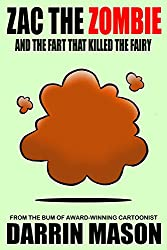 ZAC THE ZOMBIE and the Fart that Killed the Fairy (English Edition)