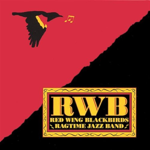 Rwb by Red Wing Blackbirds Ragtime Jazz Band (2003-08-02) -