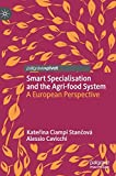 Smart Specialisation and the Agrifood System: A European Perspective
