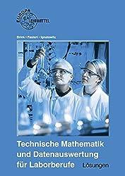 Technische Mathematik und Datenauswertung für Laborberufe - Lösungen
