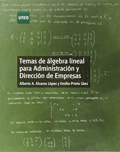 Temas de álgebra lineal para administración y dirección de empresas (GRADO) por Alberto Augusto ÁLVAREZ LÓPEZ