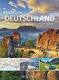 Reisebuch Deutschland. Die schönsten Ziele erfahren und entdecken: Grandioser Bildband und praktischer Reiseführer in einem. Mit 32 Seiten Straßenkarten.