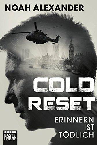 Alexander, Noah: Cold Reset: Erinnern ist tödlich