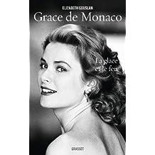Grace de Monaco: La glace et le feu - biographie