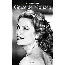 Grace de Monaco : La glace et le feu - biographie (Documents Français) (French Edition)