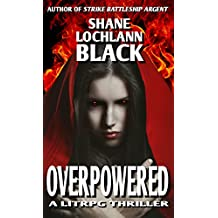 Overpowered: A LitRPG Thriller (Kings and Conquests Book 1) (English Edition)