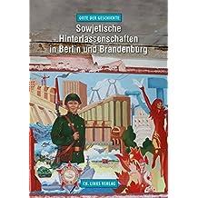 Sowjetische Hinterlassenschaften in Berlin und Brandenburg (Orte der Geschichte)