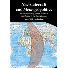 Neo-Statecraft and Meta-Geopolitics: Reconciliation of Power, Interests and Justice in the 21st Century (Geneva Centre for Security Policy)
