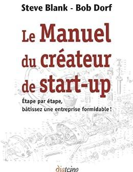 Le Manuel du créateur de start-up par [Blank, Steve, Dorf, Bob]