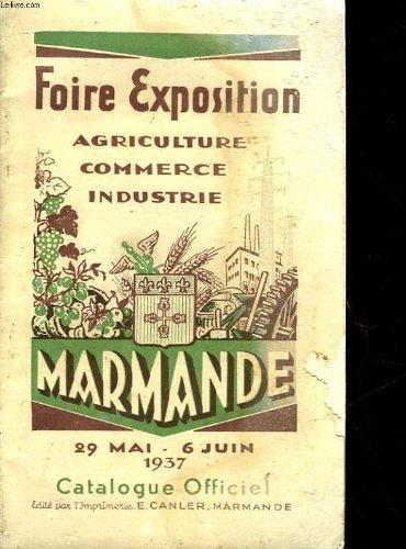 FOIRE EXPOSITION AGRICULTURE, COMMERCE, INDUSTRIE - MARMANDE par COLLECTIF
