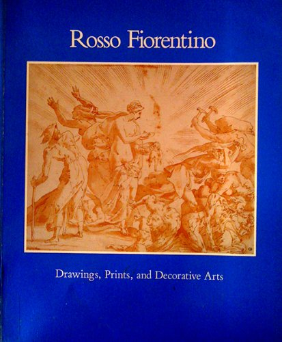 Rosso Fiorentino: Drawings, Prints, and Decorative Arts
