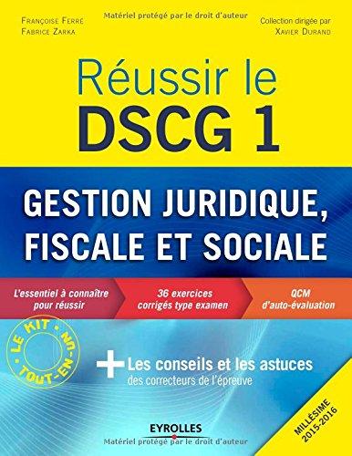 Réussir le DSCG 1 : Gestion juridique, sociale et fiscale