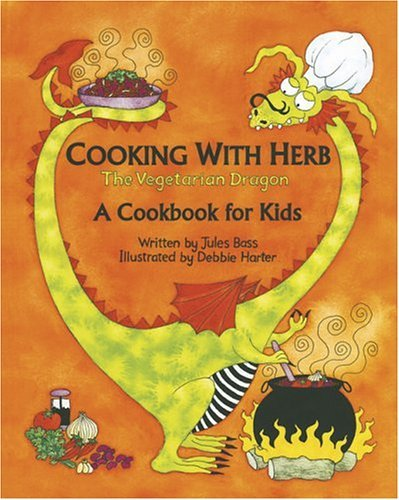 Cooking with Herb, the Vegetarian Dragon: A Cookbook for Kids by Jules Bass (1999-10-07)