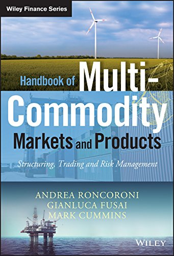 Handbook of Multi-Commodity Markets and Products: Structuring, Trading and Risk Management (Wiley Finance Series) (Andrea Wiley)