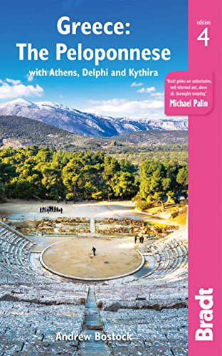 Greece: The Peloponnese: with Athens, Delphi and Kythira (Bradt Travel Guide)