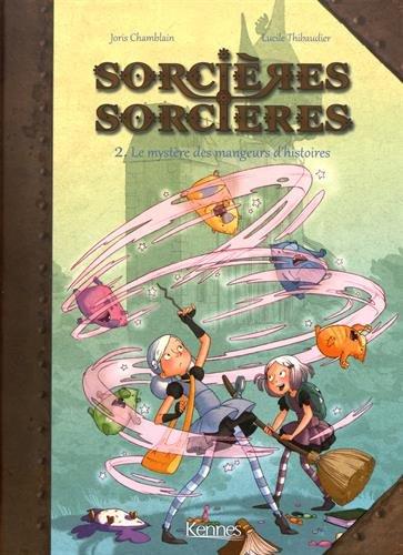 Sorcires Sorcires BD T02: Le mystre des mangeurs d'histoires