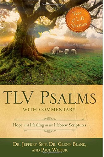 TLV Psalms with Commentary Hope and Healing in the Hebrew Scriptures by Jeffrey L. Seif (2013-08-02)