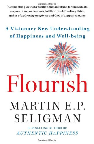 Flourish: A Visionary New Understanding of Happiness and Well-Being por Martin E. P. Seligman