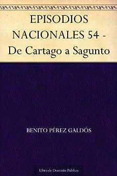 EPISODIOS NACIONALES 54 - De Cartago a Sagunto de [Galdós, Benito Pérez]