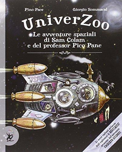 Univerzoo. Le avventure spaziali di Sam Colam e del professor Pico Pane